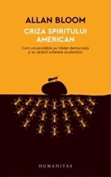 Coperta Carte Criza spiritului american. Cum universitatile au tradat democratia si au saracit sufletele studentilor