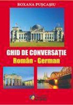 Ghid de conversatie Roman - German/Roxana Puscasiu imagine elefant 2021