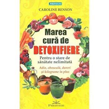 Marea cura de detoxifiere/Caroline Benson imagine elefant.ro 2021-2022