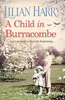 Child in Burracombe, Paperback/Lilian Harry poza cate