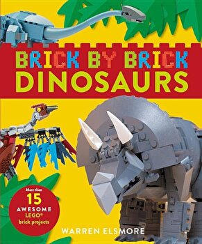 Brick by Brick Dinosaurs: More Than 15 Awesome Lego Brick Projects, Paperback/Warren Elsmore poza cate