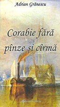 Corabie fara panze si carma/Adrian Granescu poza