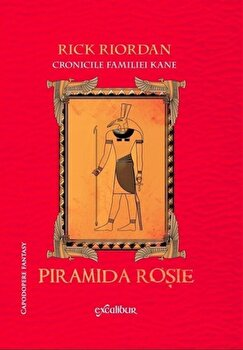 Cronicile familiei Kane. Piramida rosie/Rick Riordan