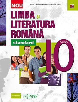 Limba si literatura romana. Clasa a X-a/Anca Davidoiu - Roman, Dumitrita Stoica