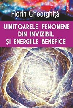 Uimitoarele fenomene din invizibil si energiile benefice-Florin Gheorghita imagine