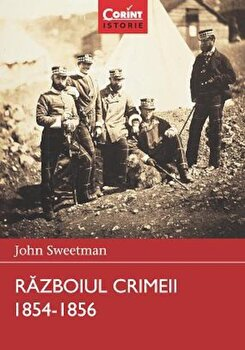 Razboiul Crimeii 1854 -1856/John Sweetman poza cate