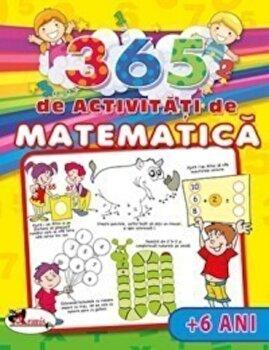 365 de activitati de matematica (+6 ani)/***
