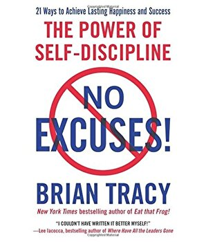 No Excuses: The Power of Self-Discipline/Brian Tracy poza cate
