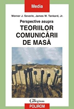 Perspective asupra teoriilor comunicarii de masa/Werner J. Severin, James W. Tankard, Jr. imagine elefant 2021
