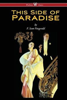 This Side of Paradise (Wisehouse Classics Edition), Paperback/F. Scott Fitzgerald poza cate