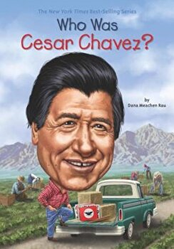 Who Was Cesar Chavez', Paperback/Dana M. Rau imagine