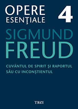 Opere Esentiale, vol. 4 - Cuvantul de spirit si raportul sau cu inconstientul/Sigmund Freud imagine elefant 2021