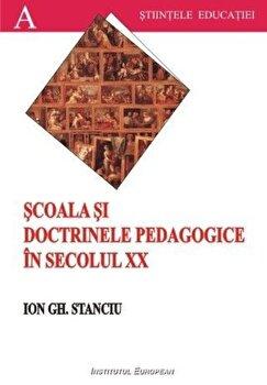 Scoala si doctrinele pedagogice in secolul XX/Ion Gh. Stanciu imagine elefant.ro 2021-2022