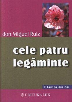 Cele patru legaminte. Cartea intelepciuni/Don Miguel Ruiz poza cate
