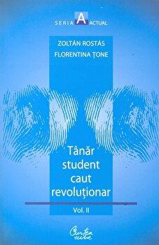 Coperta Carte Tanar student caut revolutionar. Vol. 2. Voiam altceva, dar nu aveam in gand ceva anume