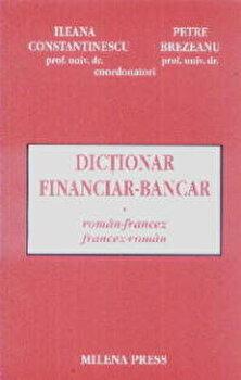 Dictionar financiar-bancar roman-francez, francez-roman/Ileana Constantinescu, Petre Brezeanu