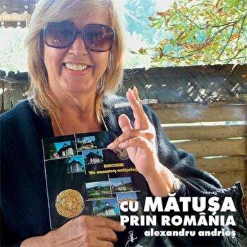 Cu matusa prin Romania (contine DVD)/Alexandru Andries imagine elefant.ro 2021-2022