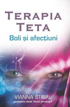 Terapia Teta - Boli si afectiuni/Vianna Stibal imagine elefant.ro
