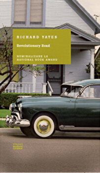 Revolutionary road. Richard Yates. Clasici moderni/Richard Yates imagine elefant.ro 2021-2022