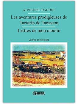 Les aventures prodigieuses de Tartarin de Tarascon et Lettres de mon moulin./*** imagine elefant.ro 2021-2022