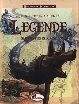 Legende si povestiri istorice/Petru Demetru Popescu