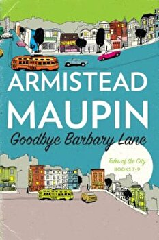 Goodbye Barbary Lane: 'Tales of the City' Books 7-9, Paperback/Armistead Maupin poza cate