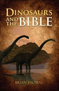 Dinosaurs and the Bible, Paperback/Brian Thomas imagine