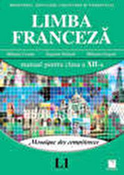Limba franceza L1. Manual clasa a XII-a/Mihaela Cosma, Eugenia Stratula, Mihaela Grigore poza cate