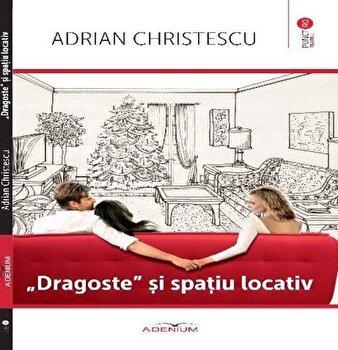 'Dragoste' si spatiu locativ/Adrian Christescu imagine elefant.ro 2021-2022