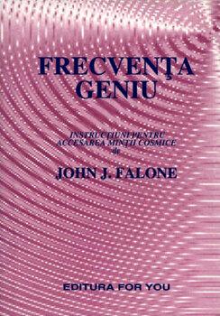 Frecventa geniu/John J. Falone imagine