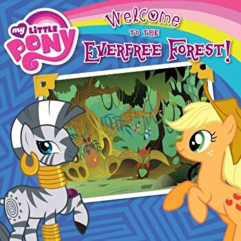 Welcome to the Everfree Forest!, Paperback/Olivia London poza cate