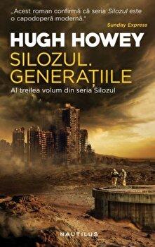 Silozul. Generatiile/Hugh Howey imagine elefant.ro 2021-2022
