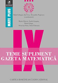 Teme supliment gazeta matematica clasa a IX-a/Radu Gologan, Ion Cicu, Alexandru Negrescu imagine elefant.ro 2021-2022