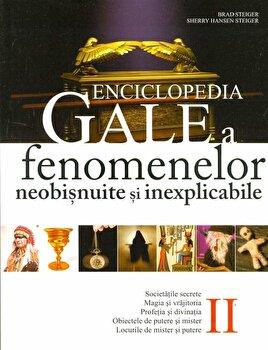 Enciclopedia Gale a fenomenelor neobisnuite si inexplicabile. Vol. II/Brad E. Steiger, Sherry Hansen Steiger imagine elefant.ro