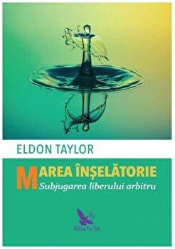 Marea inselatorie/Dr. Eldon Taylor imagine elefant.ro 2021-2022