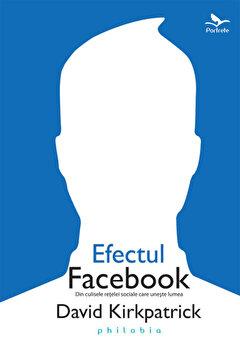 Efectul Facebook/David Kirkpatrick imagine elefant.ro 2021-2022