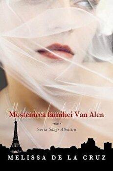 Mostenirea familiei Van Alen, Sange albastru, Vol. 4/Melissa de la Cruz