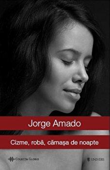Cizme, roba, camasa de noapte/Jorge Amado