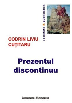 Prezentul discontinuu/Codrin Liviu Cutitaru imagine elefant 2021