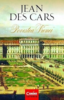 Povestea Vienei/Jean Des Cars poza cate