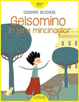 Gelsomino in tara mincinosilor-Gianni Rodari imagine