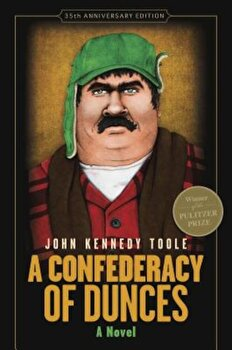 A Confederacy of Dunces, Hardcover/John Kennedy Toole poza cate