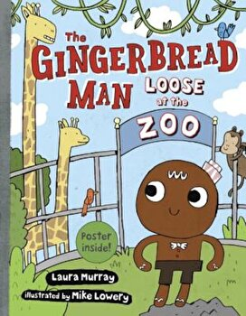 The Gingerbread Man Loose at the Zoo, Hardcover/Laura Murray poza cate