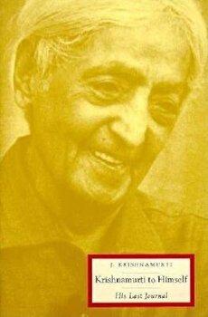 Krishnamurti to Himself: His Last Journal, Paperback/Jiddu Krishnamurti poza cate