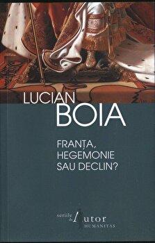 Coperta Carte Franta, hegemonie sau declin' Editia 2012