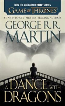 A Dance with Dragons: A Song of Ice and Fire, Book Five, Paperback/George R. R. Martin poza cate