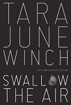 Swallow the Air, Hardcover/Tara June Winch imagine
