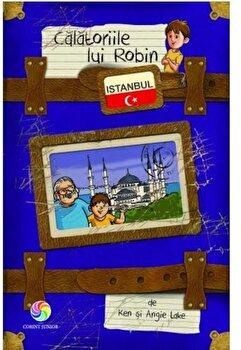Calatoriile lui Robin. Istanbul/Ken Lake, Angie Lake