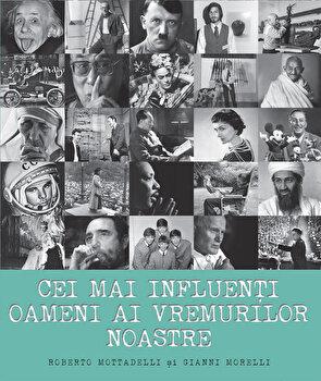 Cei mai influenti oameni ai vremurilor noastre/Roberto Mottadelli, Gianni Morelli