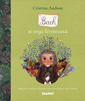 Bach si orga fermecata/Cristina Andone